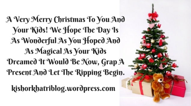 A Very Merry Christmas To You AndYour Kids! We Hope The Day IsAs Wonderful As You Hoped AndAs Magical As Your KidsDreamed It Would Be Now, Grap APresent And Let The Ripping Begin..jpg
